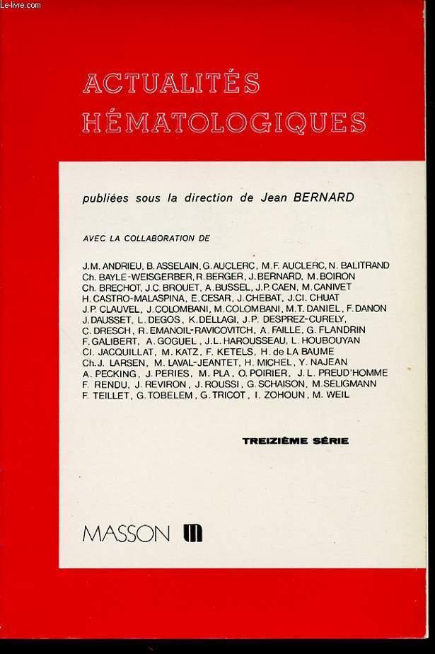 ACTUALITES HEMATOLOGIQUE 13 : La maladie de Hodgkin. Les états préleucémiques. Pneumologie et hématologie. Hématologie générale...