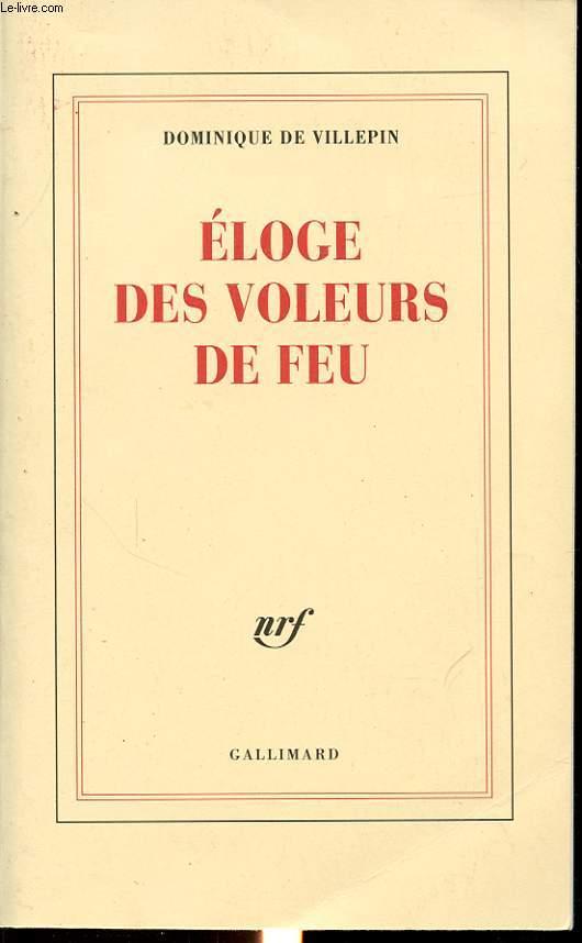ELOGE DES VOLEURS DE FEU