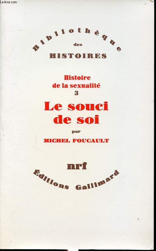 HISTOIRE DE LA SEXUALITE TOME 3 : LE SOUCI DE SOI.