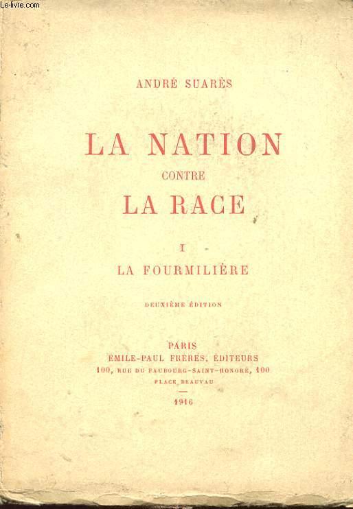 LA NATION CONTRE LA RACE TOME 1 : LA FOURMILIERE