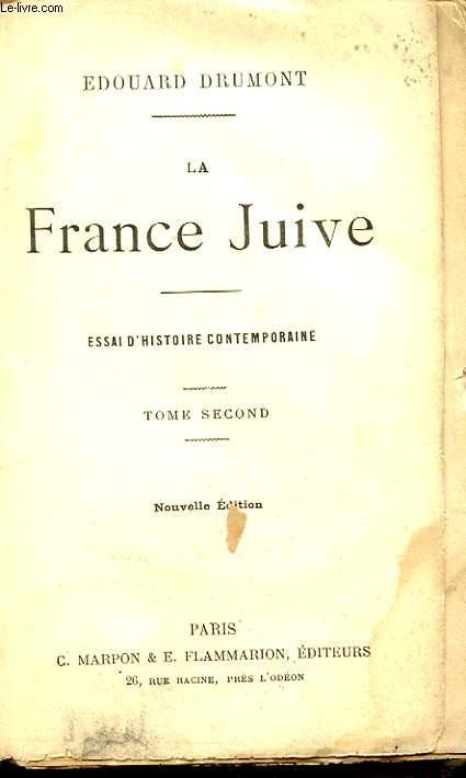 LA FRANCE JUIVE ESSAI D HISTOIRE CONTEMPORAINE TOME SECOND