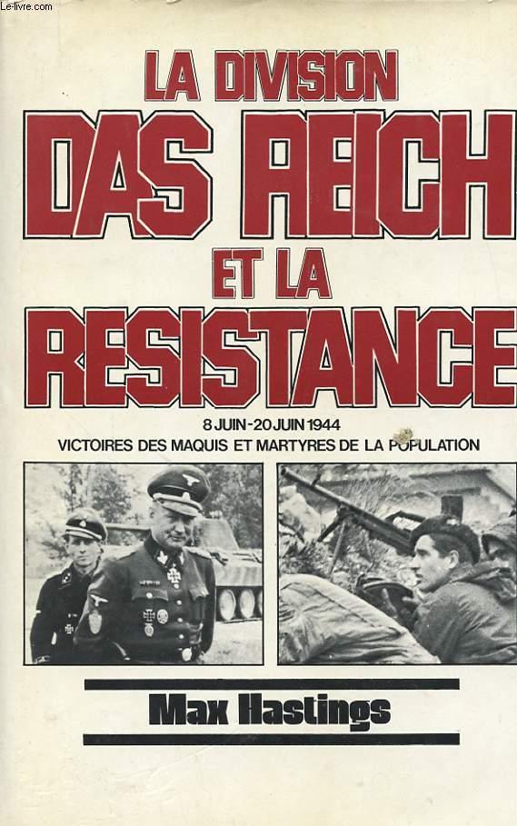 LA DIVISION DAS REICH ET LA RESISTANCE 8 JUIN - 20 JUIN 1944 VICTOIRE DES MAQUIS ET MARTYRES DE LA POPULATION