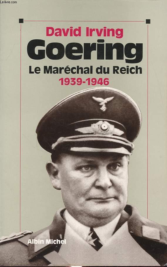 GOERING LE MARECHAL DU REICH 1939 - 1946