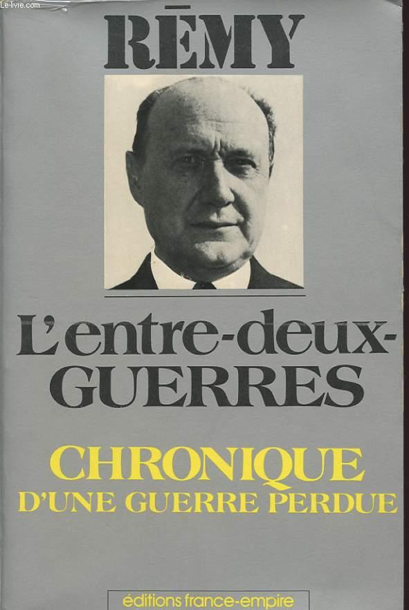 L ENTRE DEUX GUERRES - CHRONIQUE D UNE GUERRE PERDUE