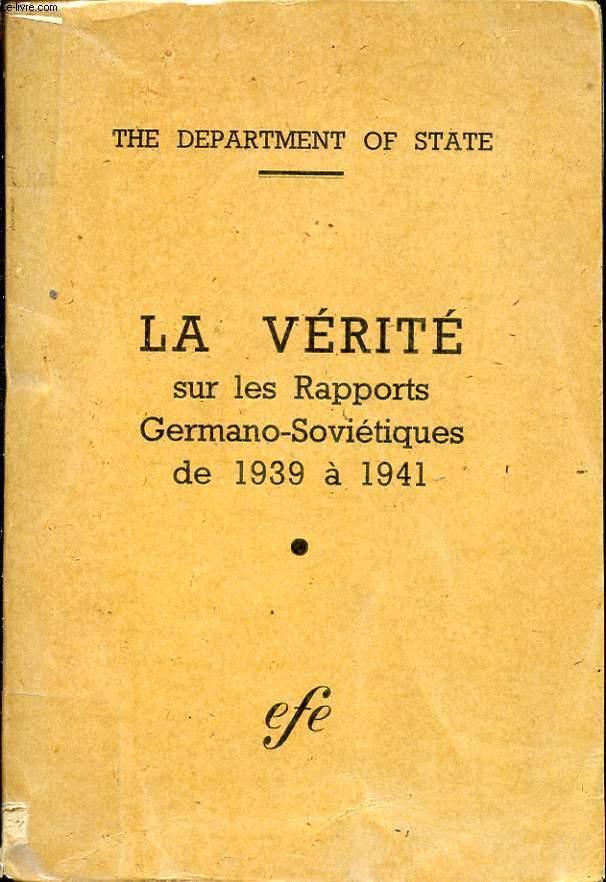 LA VERITE SUR LES RAPPORTS GERMANO SOVIETIQUES DE 1939 à 1941