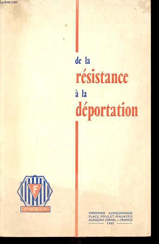 DE LA RESISTANCE A LA DEPORTATION