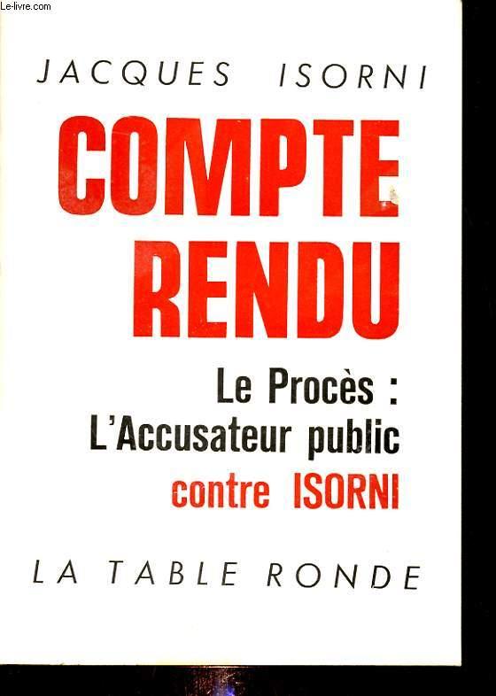 COMPTE RENDU LE PROCES : L ACCUSATEUR PUBLIC CONTRE ISORNI