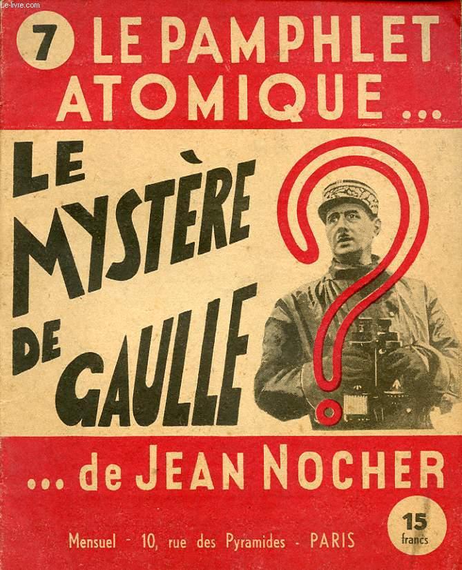 LE PAMPHLET ATOMIQUE N°7 : LE MYSTERE DE GAULLE ?