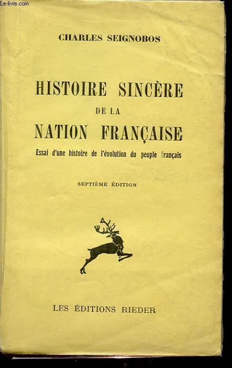 HISTOIRE SINCERE DE LA NATION FRANCAISE : ESSAI D UNE HISTOIRE DE L EVOLUTION DU PEUPLE FRANCAIS