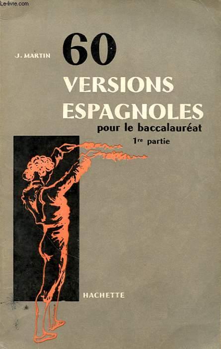 60 VERSIONS ESPAGNOLES POUR LE BACCALAUREAT 1re PARTIE