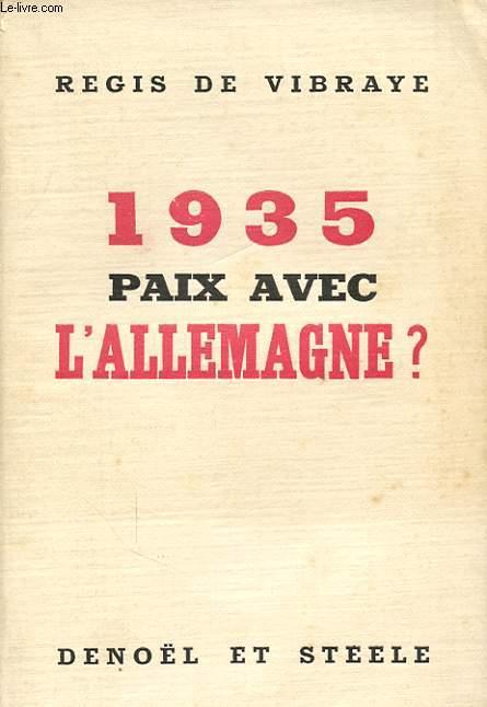 1935 PAIX AVEC L ALLEMAGNE ?