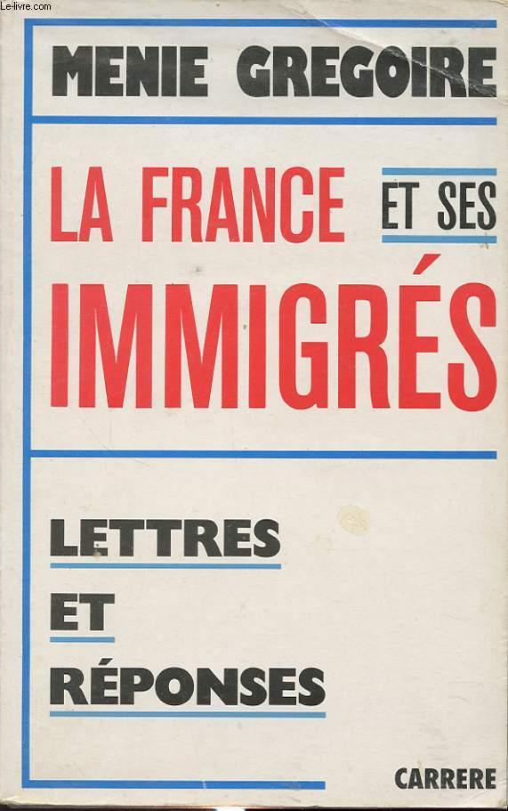LA FRANCE ET SES IMMIGRES : LETTRES ET REPONSES