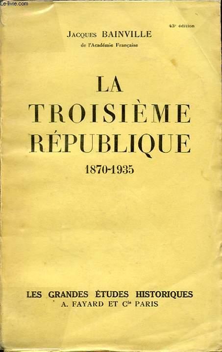 LE TROISIEME REPUBLIQUE 1870/1935