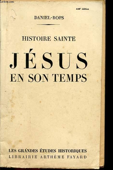 HISTOIRE SAINTE JESUS EN SON TEMPS