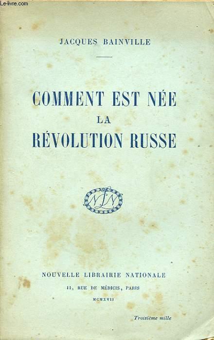 COMMENT EST NEE LA REVOLUTION RUSSE