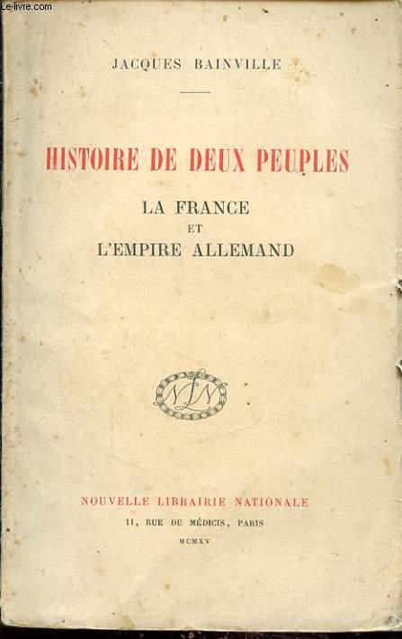 HISTOIRE DE DEUX PEUPLES : LA FRANCE ET L EMPIRE ALLEMAND