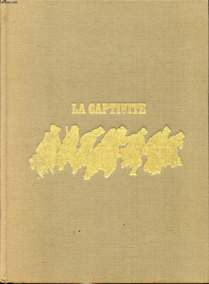 LA CAPTIVITE - HISTOIRE DES PRISONNIERS DE GUERRE FRANCAIS 1939-1945