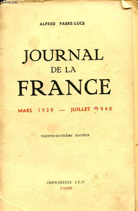 JOURNAL DE LA FRANCE MARS 1939 JUILLET 1940