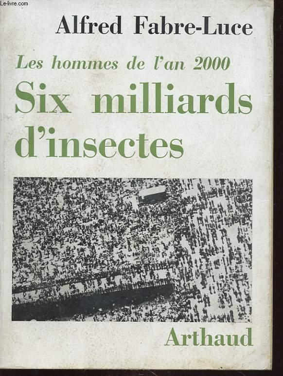 LES HOMMES DE L AN 2000 SIX MILLARDS D INSECTES