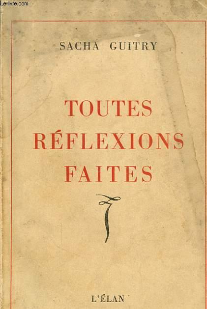 TOUTES REFLEXIONS FAITES