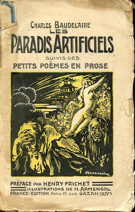 LES PARADIS ARTIFICIELS SUVIS DES PETITS POEMES EN PROSE