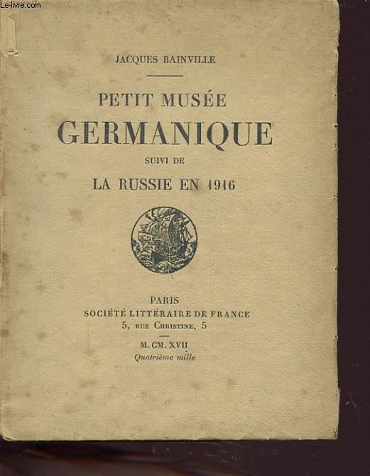 PETIT MUSEE GERMANIQUE SUIVI DE LA RUSSIE EN 1916