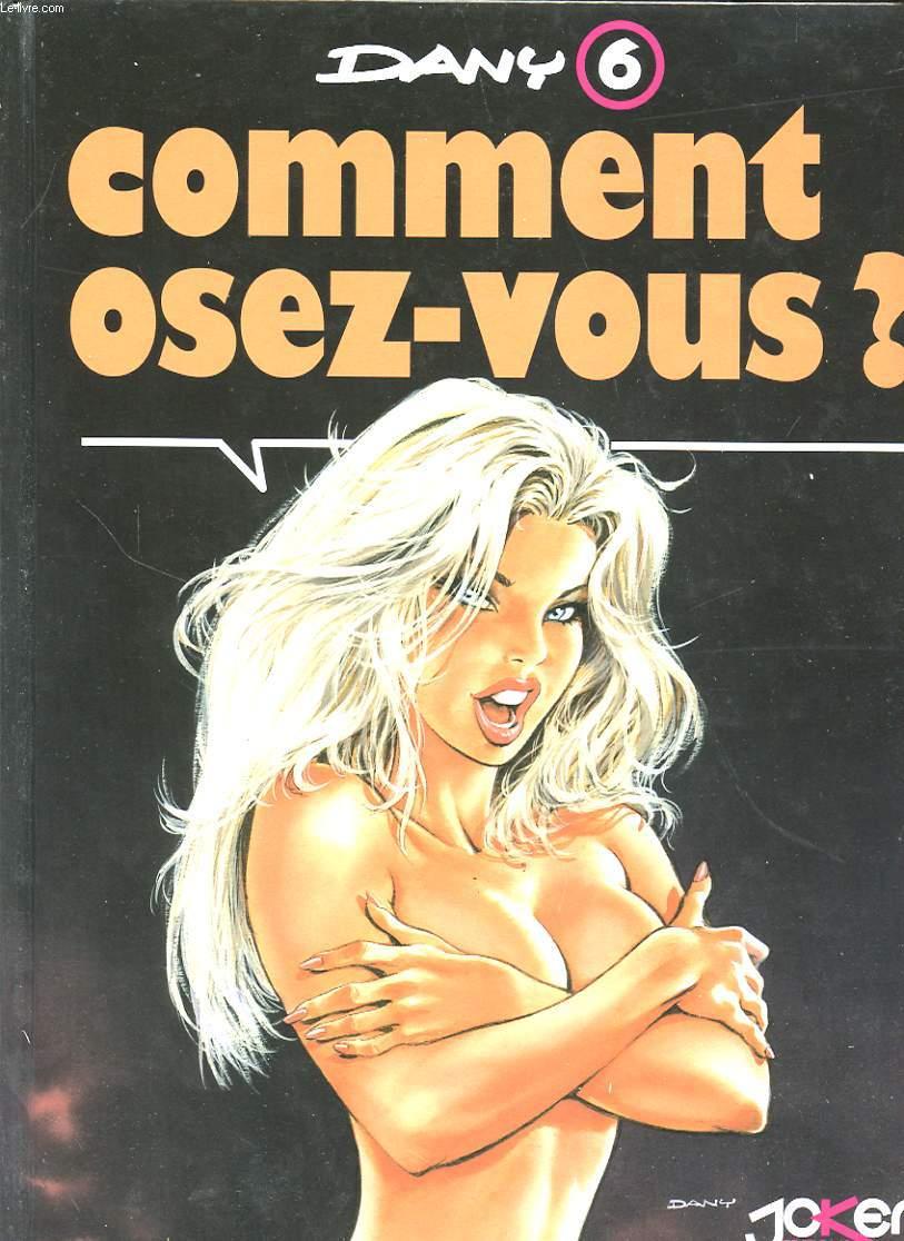 COMMENT OSEZ VOUS N°6