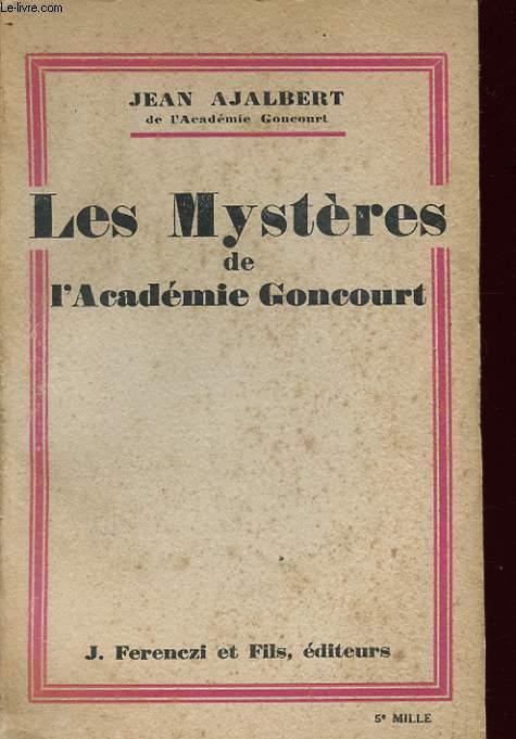 LES MYSTERE DE L ACADEMIE GONCOURT