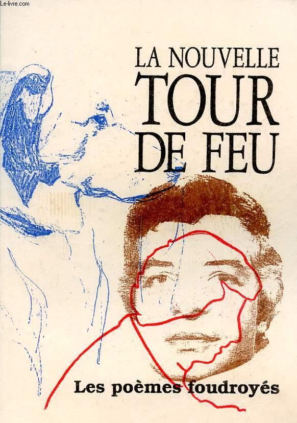 LA NOUVELLE TOUR DE FEU : LES POEMES FOUDROYES