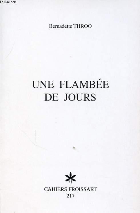 UNE FLAMBEE DE JOURS