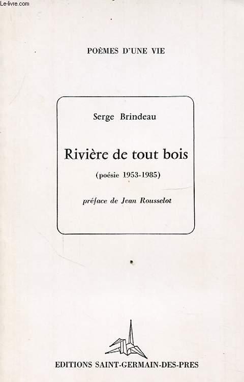 RIVIERE DE TOUT BOIS (POESIE 1953 - 1985)