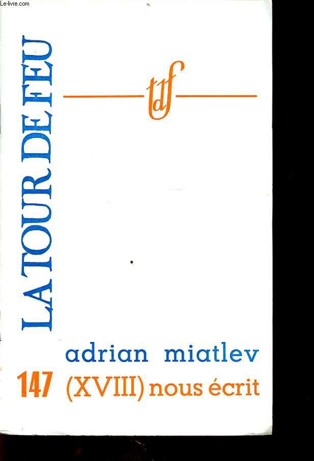 ADRIAN MIATLEV (XVIII) NOUS ECRIT
