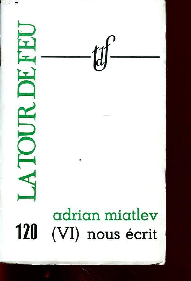 ADRIAN MIATLEV (VI) NOUS ECRIT