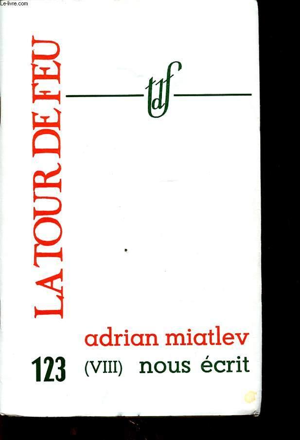 ADRIAN MIATLEV (VIII) NOUS ECRIT
