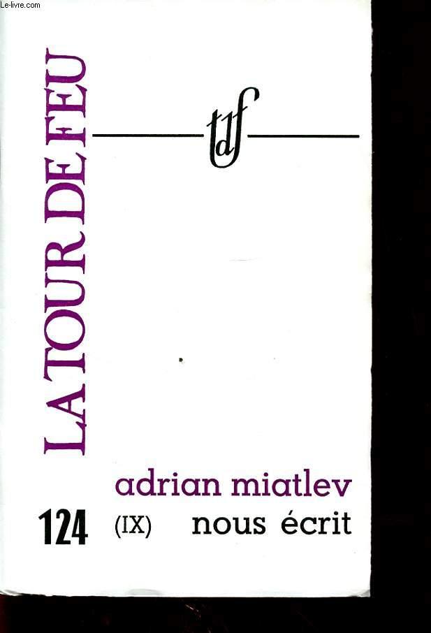 ADRIAN MIATLEV (IX) NOUS ECRIT