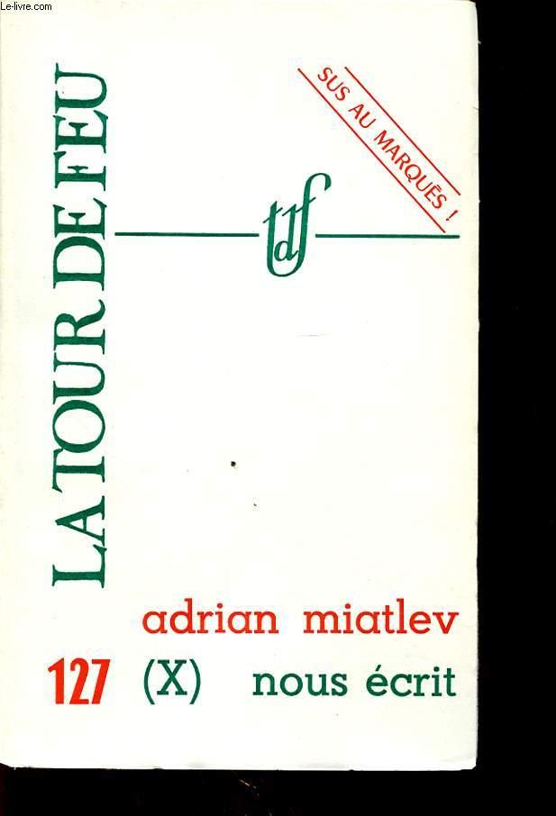 ADRIAN MIATLEV (X) NOUS ECRIT