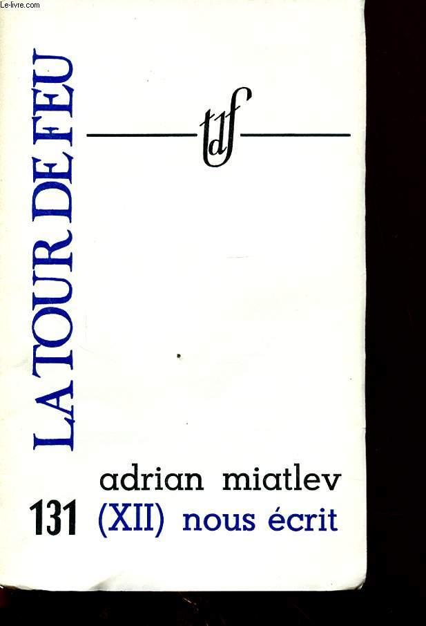 ADRIAN MIATLEV (XII) NOUS ECRIT