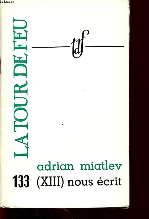 ADRIAN MIATLEV (XIII) NOUS ECRIT
