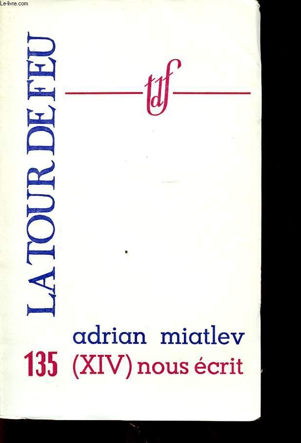 ADRIAN MIATLEV (XIV) NOUS ECRIT