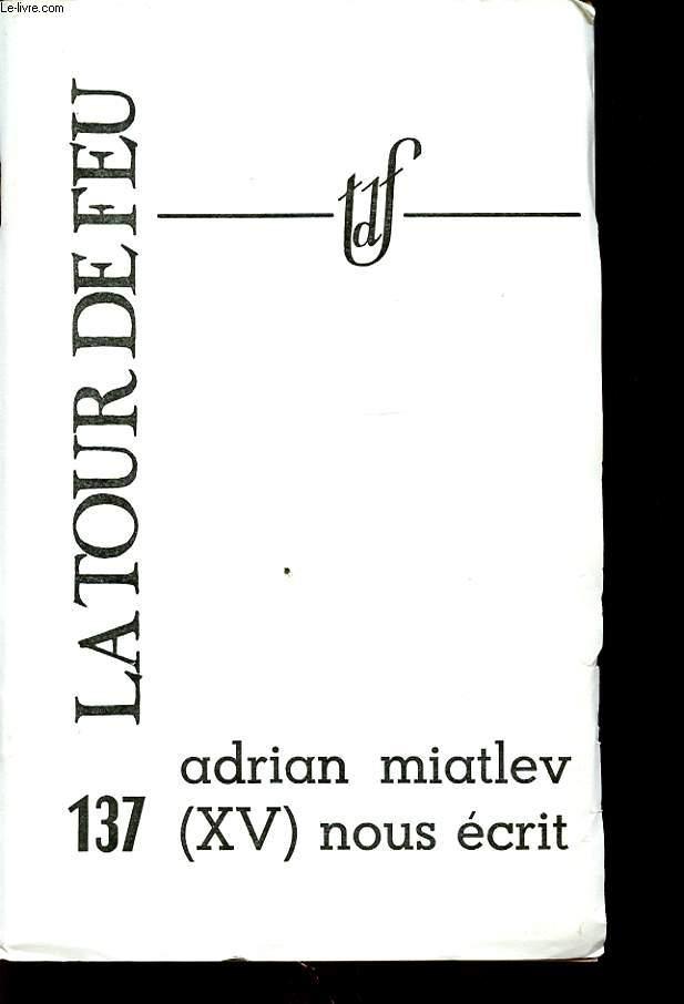 ADRIAN MIATLEV (XV) NOUS ECRIT