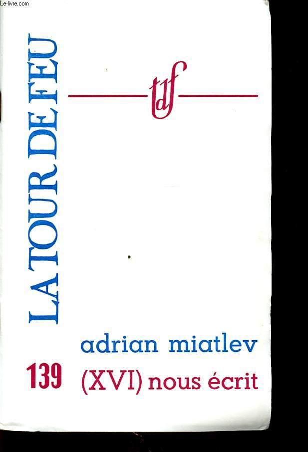 ADRIAN MIATLEV (XVI) NOUS ECRIT