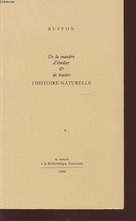 DE LA MANIERE D ETUDIER ET DE TRAITER L HISTOIRE NATURELLE