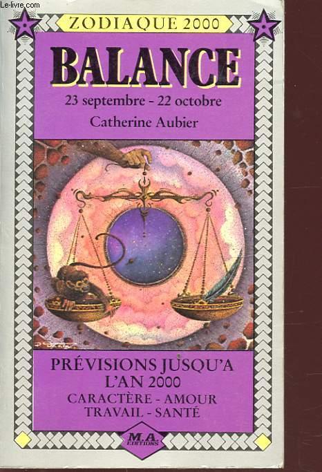 ZODIAQUE 2000 BALANCE  BALANCE 23 SEPTEMBRE 22 OCTOBRE PREVISIONS JUSQU A L AN 2000