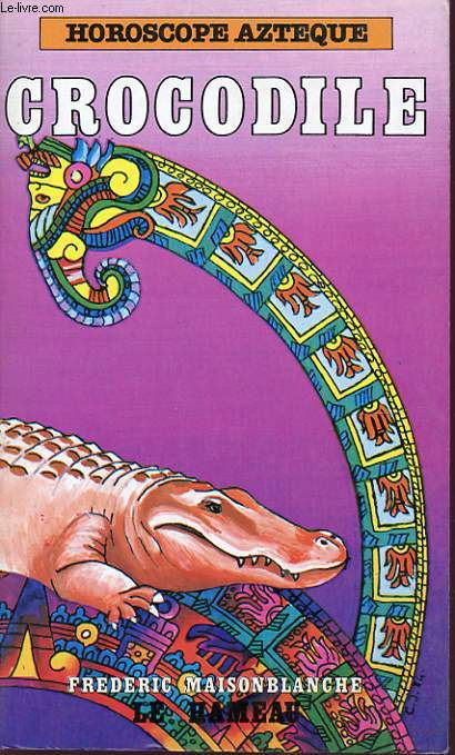 HOROSCOPE AZTEQUE CROCODILE