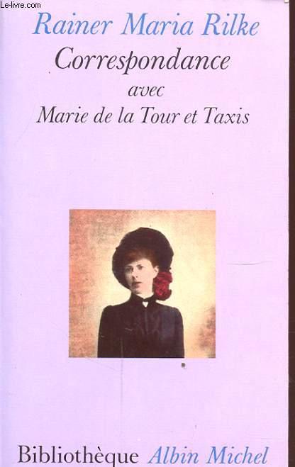 CORRESPONDANCE AVEC MARIE DE LA TOUR ET TAXIS