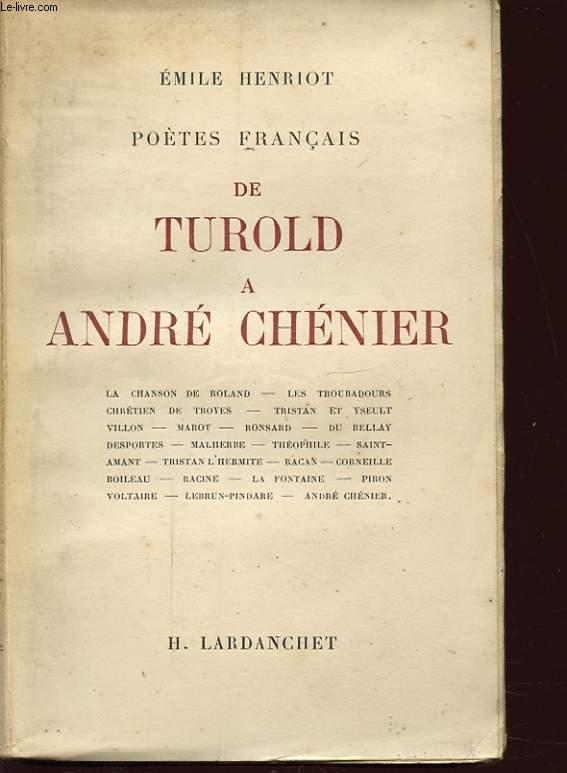 POETES FRANCAIS DE TUROLD A ANDRE CHENIER