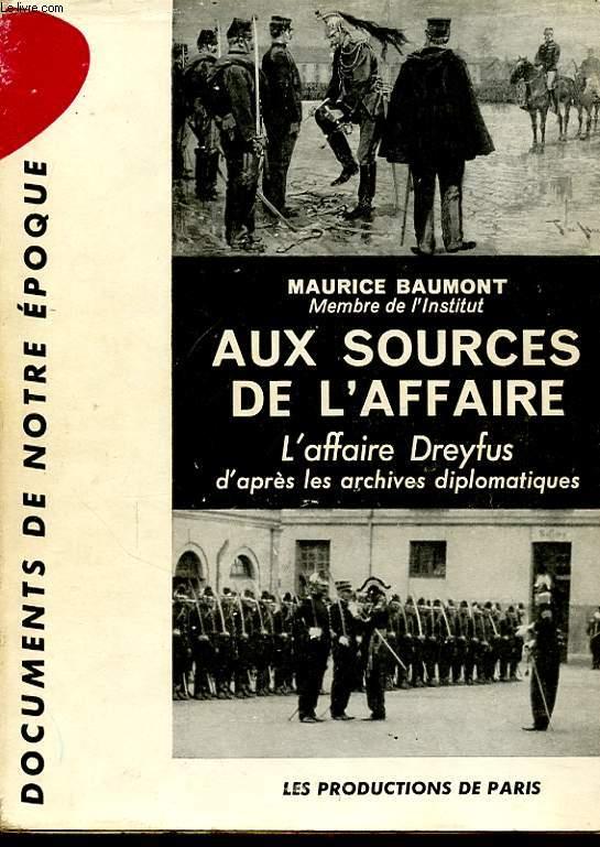 AUX SOURCE DE L AFFAIRE : L AFFAIRE DREYFFUS D APRES LES ARCHIVES DIPLOMATIQUES