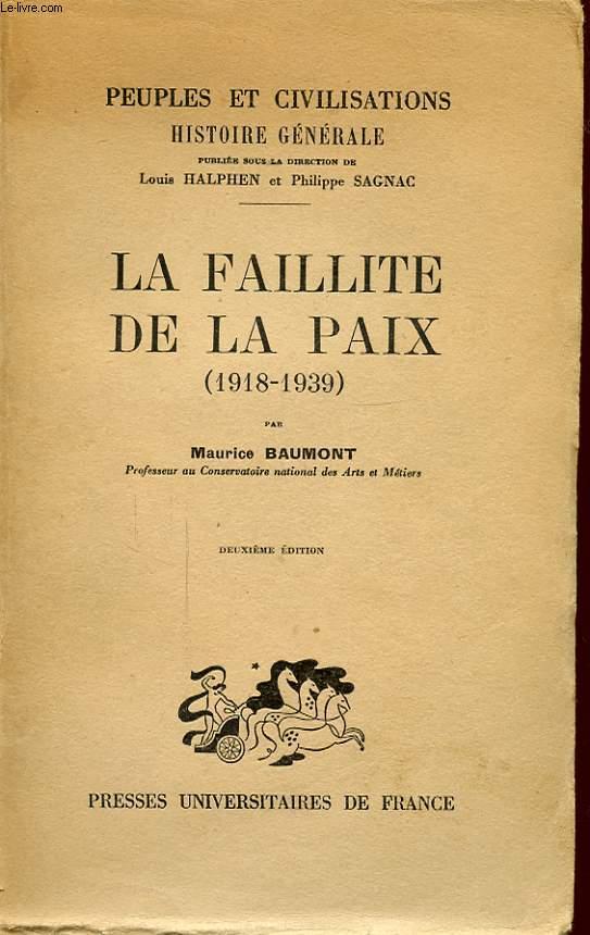 LA FAILLITE DE LA PAIX 1918 - 1939