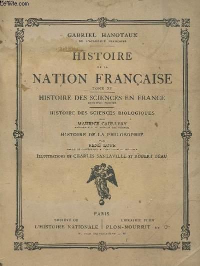 HISTOIRE DE LA NATION FRANCAISE TOME XV HISTOIRE DES SCIENCES EN FRANCE DEUXIEME VOLUME HISTOIRE DES SCIENCES BIOLOGIQUES PAR RENE LOTE