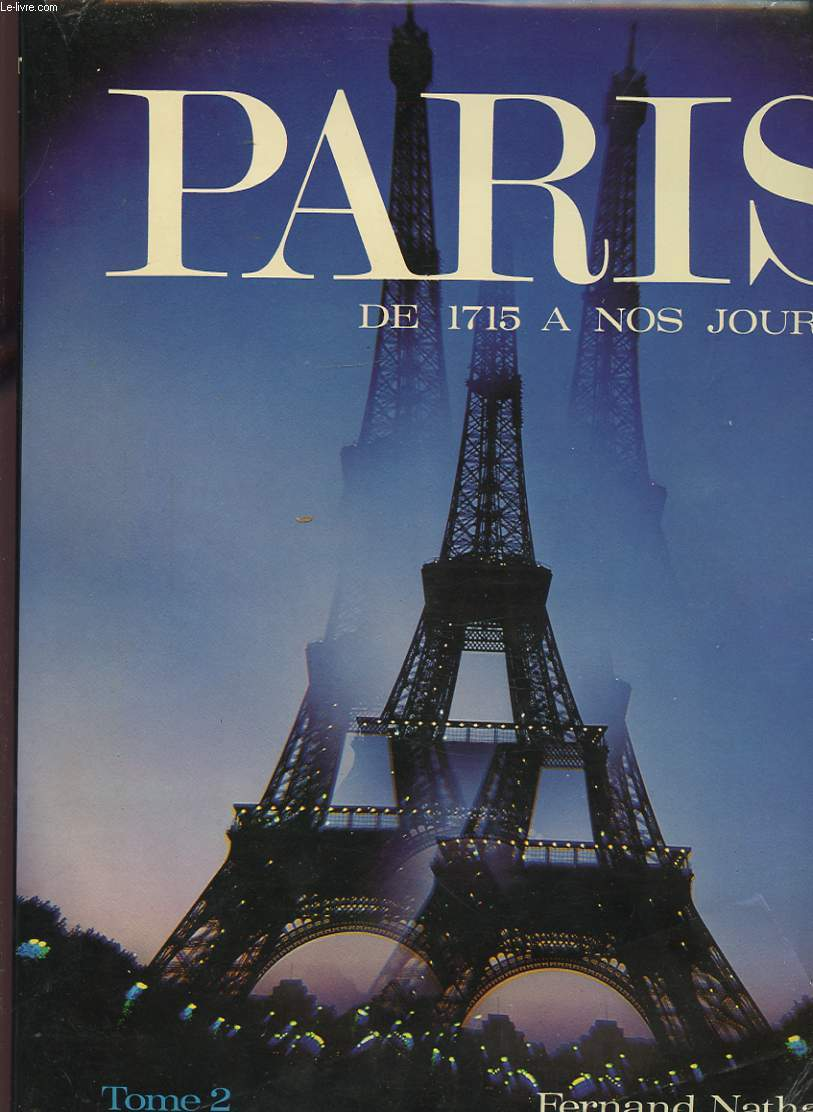 PARIS VOLUME 2 DE 1715 A NOS JOURS